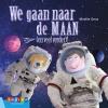 Mireille  Geus,We gaan naar de maan (en veel verder)
