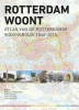 ,<b>Rotterdam Woont - Atlas van de Rotterdamse Woningbouw 1840-2015</b>