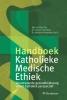 <b>Handboek katholieke medische ethiek</b>,verantwoorde gezondheidszorg vanuit katholiek perspectief