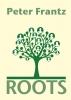 <b>Peter  Frantz</b>,Roots