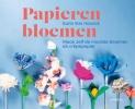Karin  Van Hoorick ,Papieren bloemen