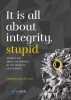 ,It is all about integrity, stupid