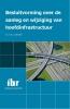 <b>H.A.J.  Gierveld</b>,Besluitvorming over de aanleg en wijziging van hoofdinfrastructuur