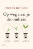 Pieter de Jong ,Op weg naar je droombaan