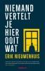 <b>Erik  Nieuwenhuis</b>,Niemand vertelt je hier ooit wat