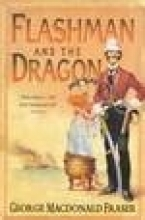 Fraser, George MacDonal Flashman and the Dragon