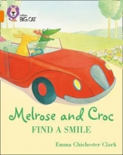 Emma Chichester Clark Melrose and Croc Find A Smile