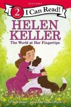 Sarah Albee,   Gustavo Mazali Helen Keller: The World at Her Fingertips