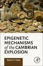 Nelson R. (Department of Biology, University of Tirana, Tirana, Albania) Cabej Epigenetic Mechanisms of the Cambrian Explosion