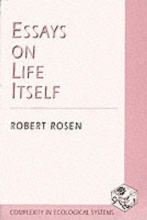 Robert Rosen Essays on Life Itself