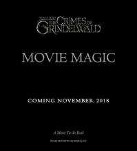 Rowling, J K Fantastic Beasts: The Crimes of Grindlewald: Movie Magic