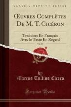 Cicero, Marcus Tullius Cicero, M: OEuvres Complètes De M. T. Cicéron, Vol. 14