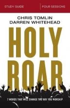 Chris Tomlin,   Darren Whitehead Holy Roar Study Guide
