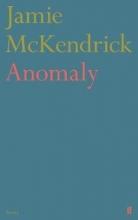 Jamie McKendrick Anomaly