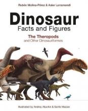 Ruben Molina-Perez,   Asier Larramendi,   David Connolly,   Gonzalo Angel Ramirez Cruz Dinosaur Facts and Figures