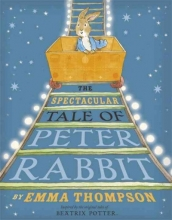Thompson, Emma Spectacular Tale of Peter Rabbit