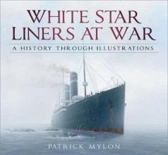 Patrick Mylon White Star Liners at War