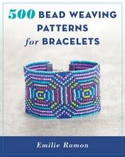 Ramon, Emilie 500 Bead Weaving Patterns for Bracelets