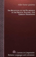 Gutierrez, Ellen Turner The Reception of the Picaresque in the French, English, and German Traditions