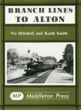 Vic Mitchell,   Keith Smith Branch Lines to Alton
