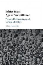 Henschke, Adam Ethics in an Age of Surveillance