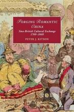 Kitson, Peter J. Forging Romantic China
