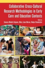 Samara (The University of Tennessee Knoxville, USA) Madrid Akpovo,   Mary Jane (The University of Tennessee Knoxville, USA) Moran,   Robyn (The University of Tennessee Knoxville, USA) Brookshire Collaborative Cross-Cultural Research Methodologies in Early Care and Education Contexts