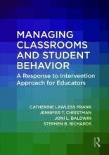 Catherine (University of Dayton, USA) Lawless Frank,   Jennifer T. Christman,   Joni L. Baldwin,   Stephen B. Richards Managing Classrooms and Student Behavior