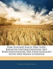 Rinck, Heinrich Wilhelm Vom Zustand Nach Dem Tode: Biblische Untersuchungen, Mit Berücksichtigung Der Einschlägigen Alten Und Neuen Literatur
