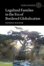 Daphna (Tel-Aviv University) Hacker Legalized Families in the Era of Bordered Globalization