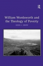 Snow, Heidi J. William Wordsworth and the Theology of Poverty