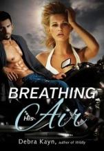 Kayn, Debra Breathing His Air