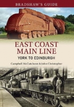 John Christopher,   Campbell McCutcheon Bradshaw`s Guide East Coast Main Line York to Edinburgh