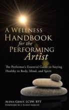 Gerst Lcsw Ryt, Alena Wellness Handbook for the Performing Artist