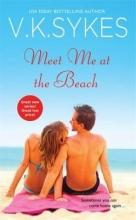 Sykes, V. K. Meet Me at the Beach