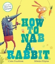 Freedman, Claire How to Nab a Rabbit