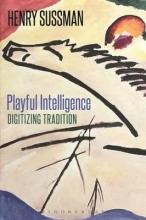 Sussman, Henry Playful Intelligence