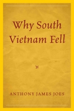 Joes, Anthony James Why South Vietnam Fell