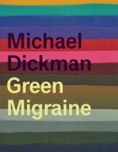 Dickman, Michael Green Migraine