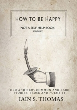 Thomas, Iain S. How to Be Happy