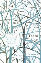 Peter,Fiennes Oak and Ash and Thorn