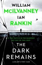 McIlvanney Ian Rankin  Rankin  William McIlvanney, The Dark Remains
