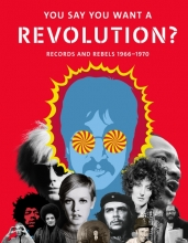 Broackes, Victoria You Say You Want a Revolution?: Records and Rebels 1966-1970