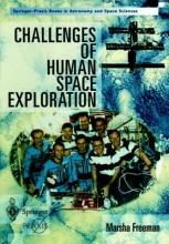 Freeman, Marsha Challenges of Human Space Exploration