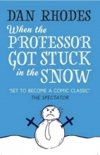 Rhodes, Dan When the Professor Got Stuck in the Snow