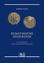 Feind, Robert Byzantinische Siegelkunde