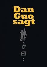 Guo, Dan Dan Guo sagt