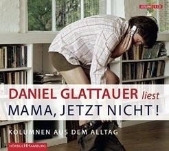 Glattauer, Daniel Mama, jetzt nicht!