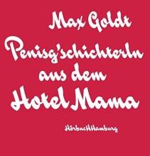 Goldt, Max Penisg`schichterln aus dem Hotel Mama