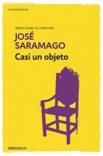 Saramago, José Casi un objeto Almost an Object